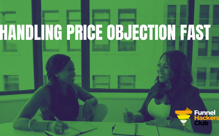 How To Handle A Price Objection And  Close Sales Faster.